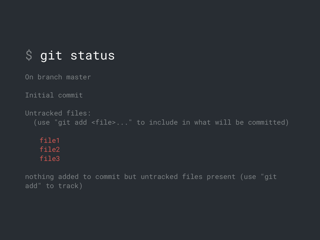 $ git status On branch master Initial commit Un...