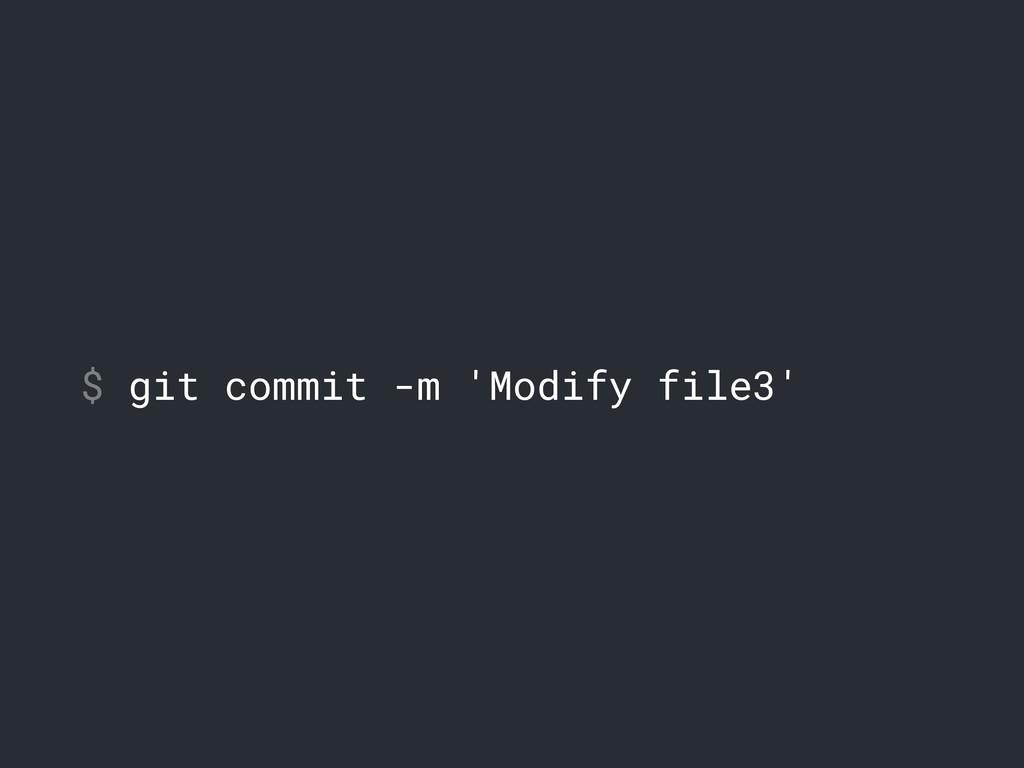 $ git commit -m 'Modify file3'