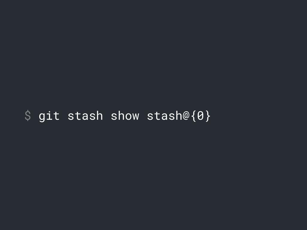 $ git stash show stash@{0}