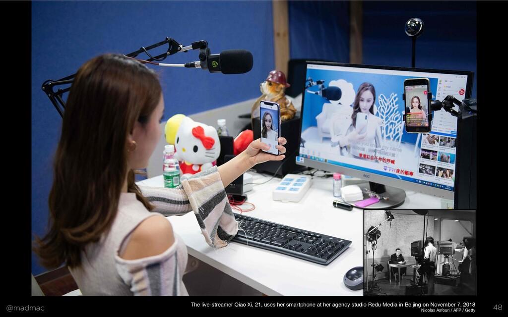 @madmac 48 The live-streamer Qiao Xi, 21, uses ...