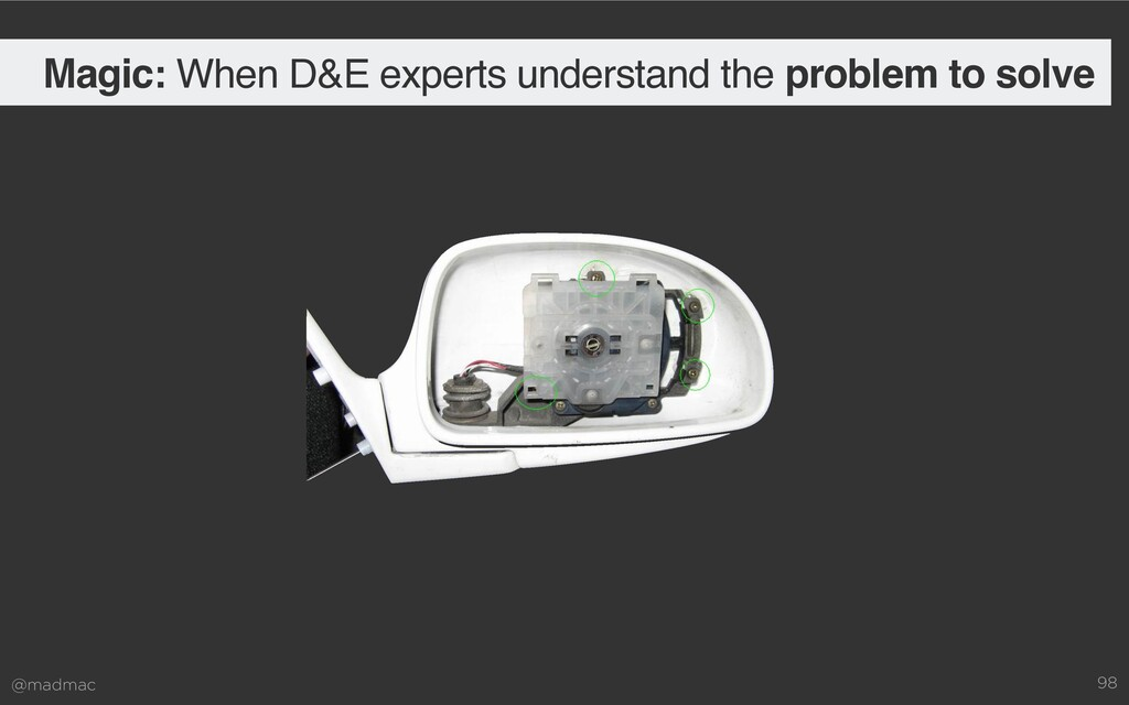 @madmac 98 Magic: When D&E experts understand t...