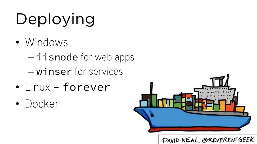 Deploying • Windows – iisnode for web apps – wi...