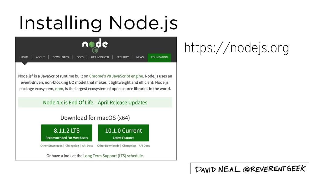 Installing Node.js https://nodejs.org