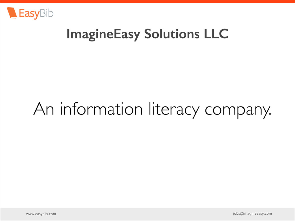 www.easybib.com jobs@imagineeasy.com ImagineEas...