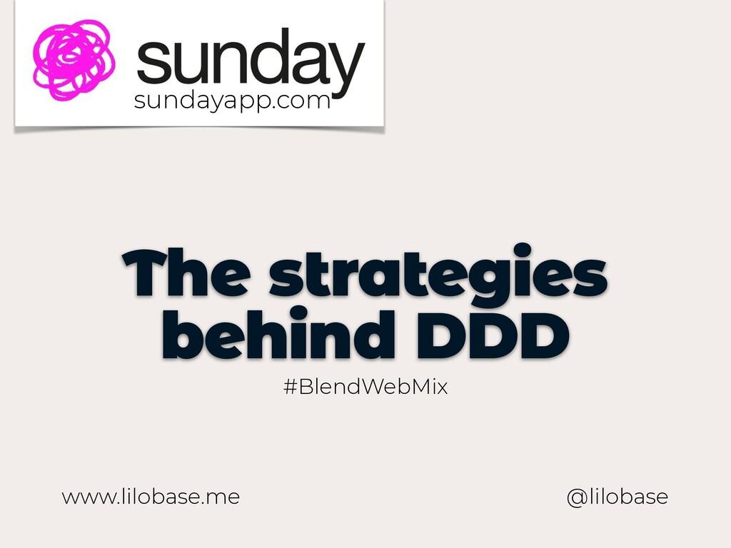 www.lilobase.me The strategies behind DDD @lilo...