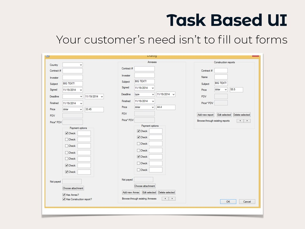 Task Based UI Your customer's need isn't to fi ...