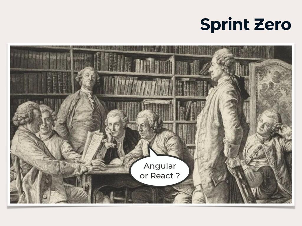 Sprint Zero Angular or React ?