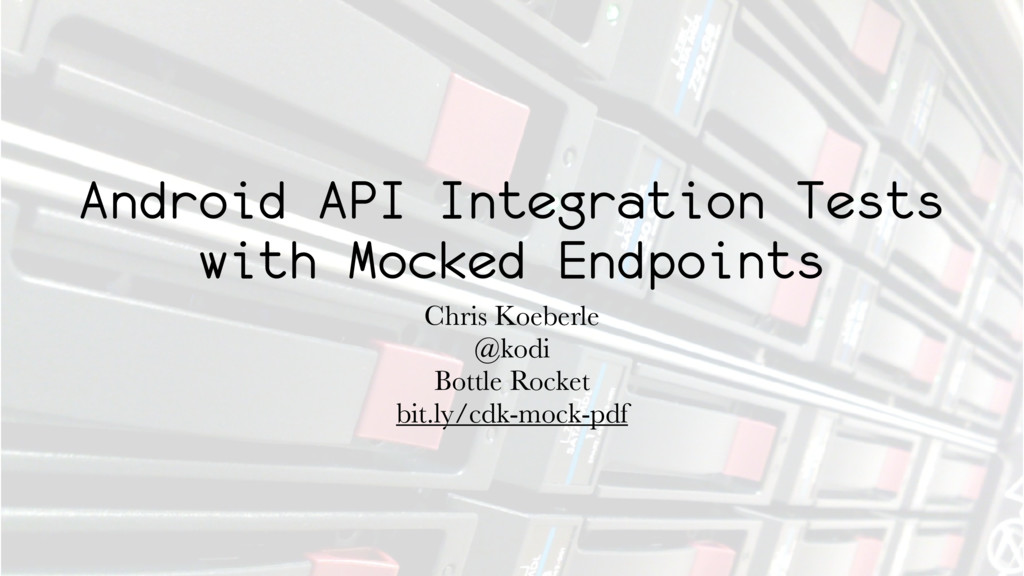 Android API Integration Tests with Mocked Endpo...