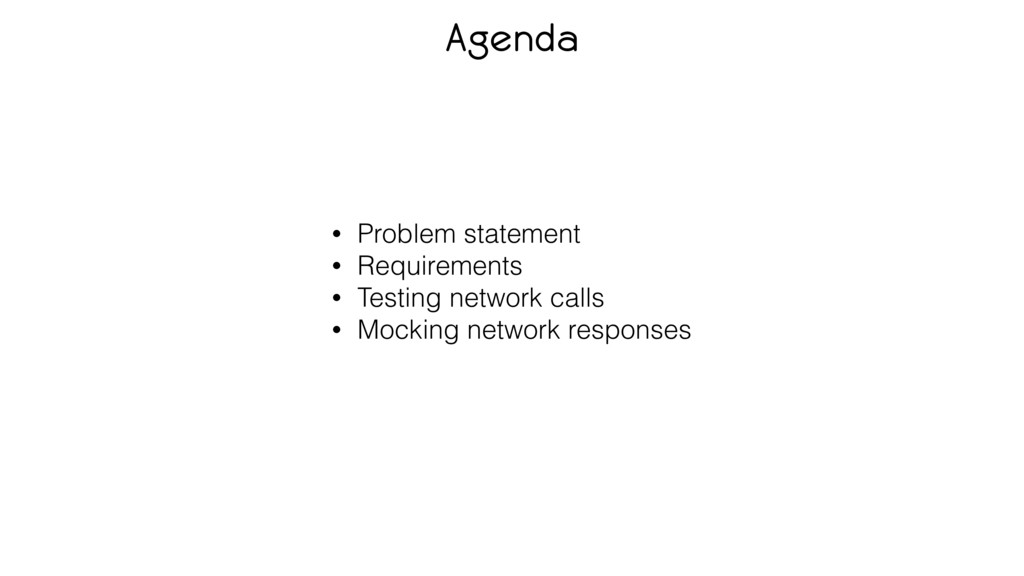 Agenda • Problem statement • Requirements • Tes...
