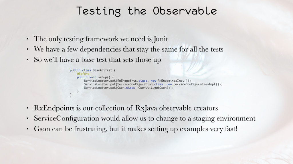 Testing the Observable • The only testing frame...