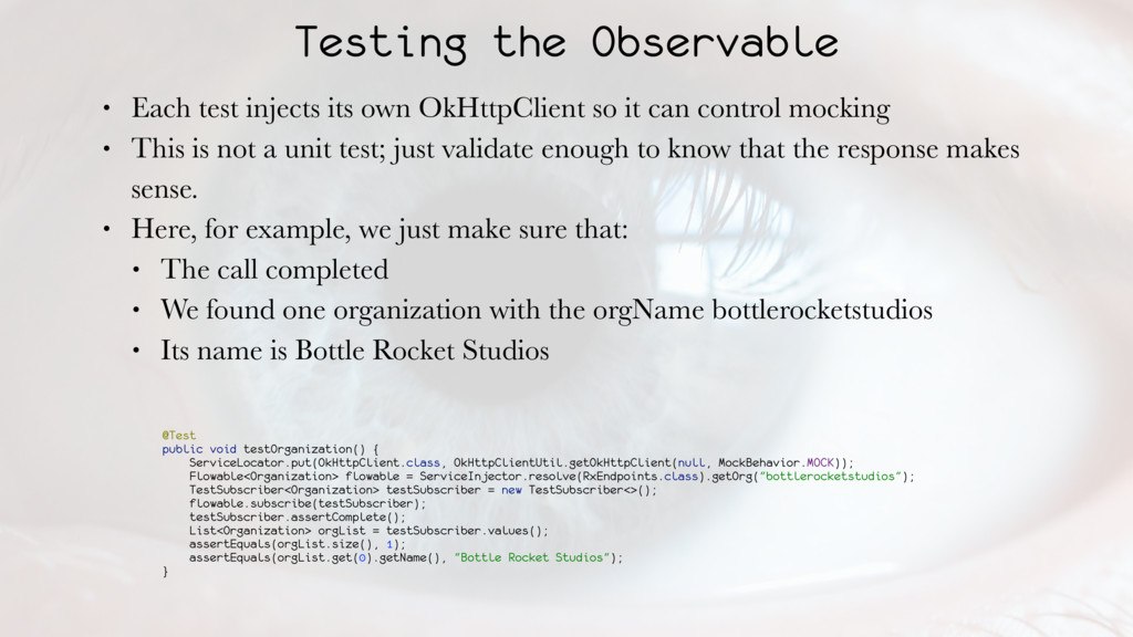 Testing the Observable • Each test injects its ...