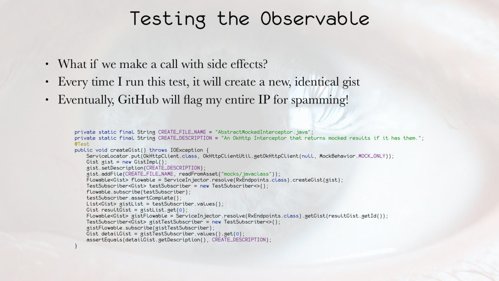 Testing the Observable • What if we make a call...