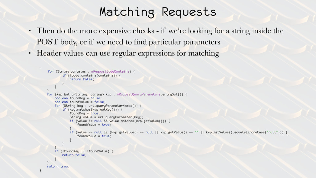 Matching Requests • Then do the more expensive ...