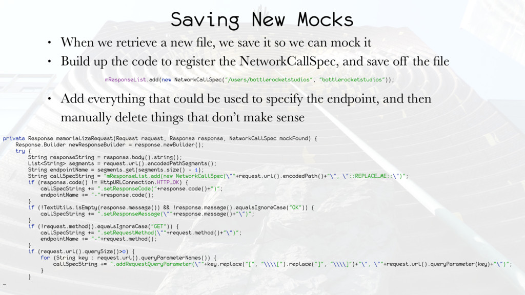Saving New Mocks • When we retrieve a new file, ...