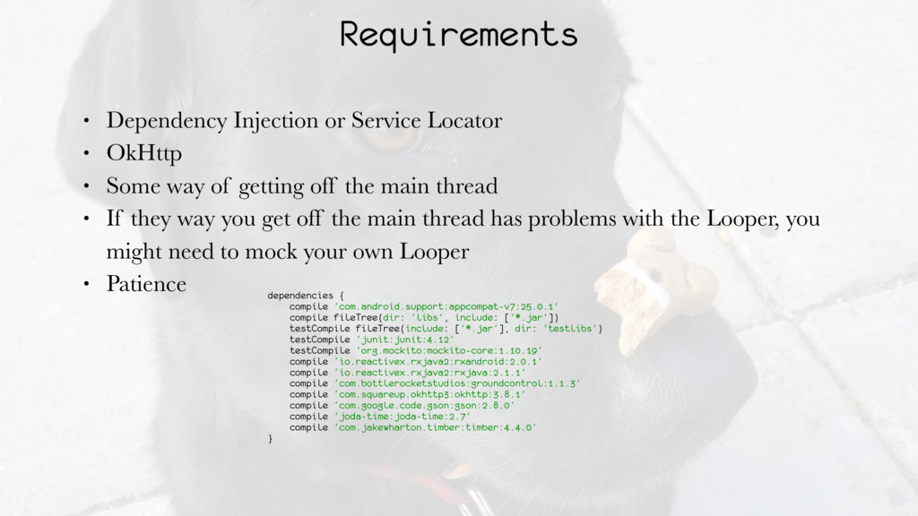 Requirements • Dependency Injection or Service ...