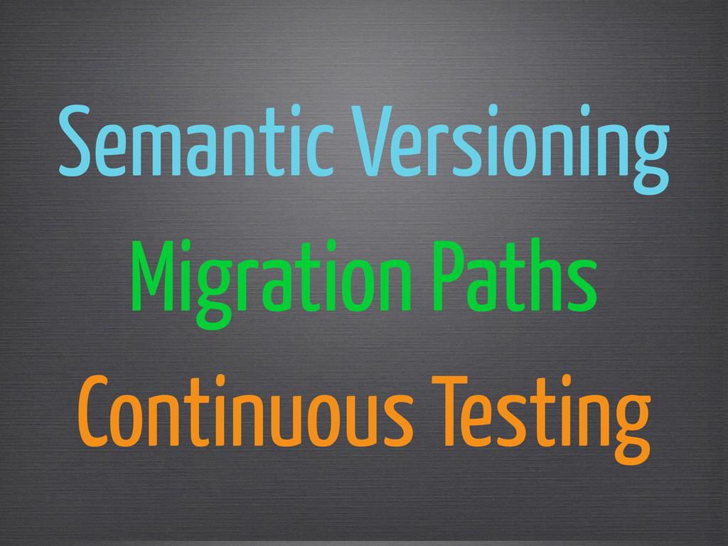 Semantic Versioning Migration Paths Continuous ...