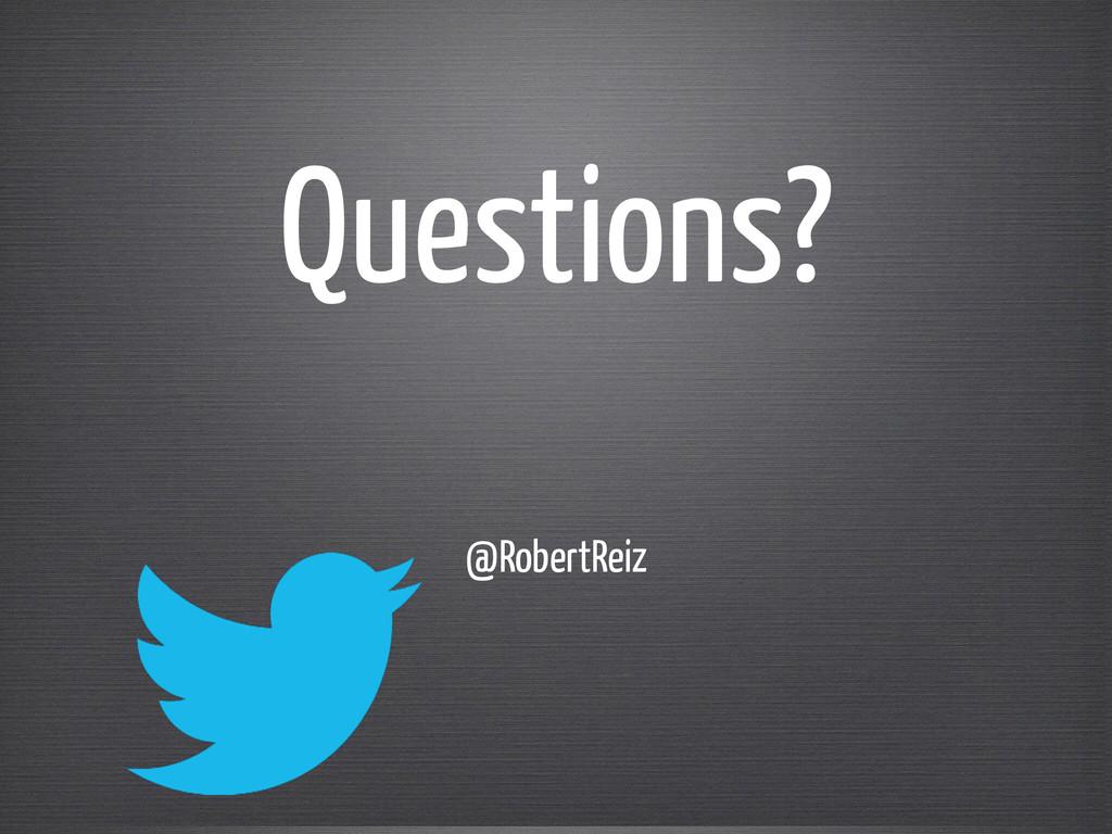 @RobertReiz Questions?