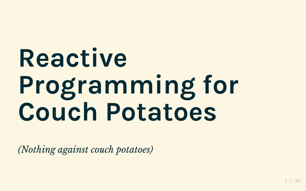 Reactive Programming for Couch Potatoes (Nothin...