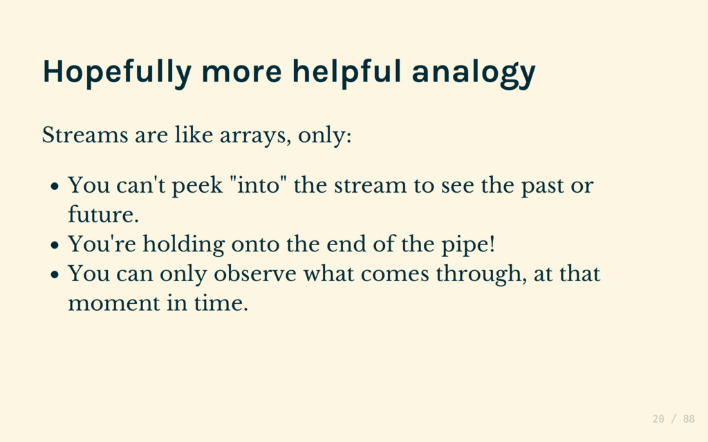 Helpful (?) analogy Streams are asynchronous ar...