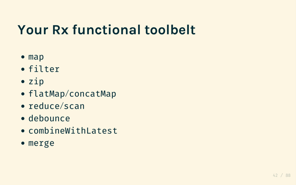 Your Rx functional toolbelt map filter zip flat...