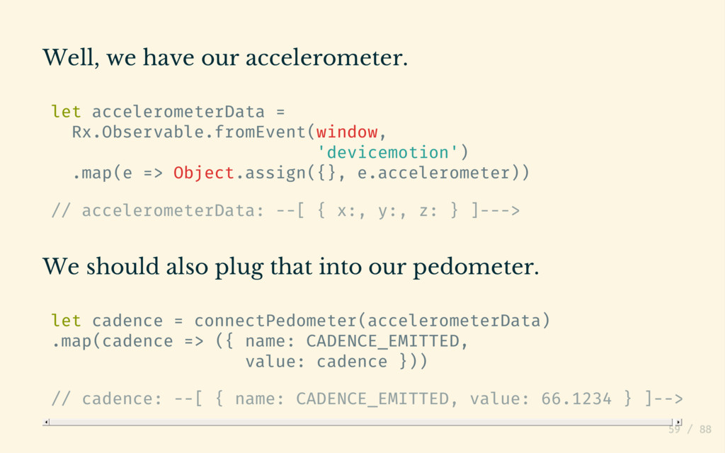 Well, we have our accelerometer. let accelerome...