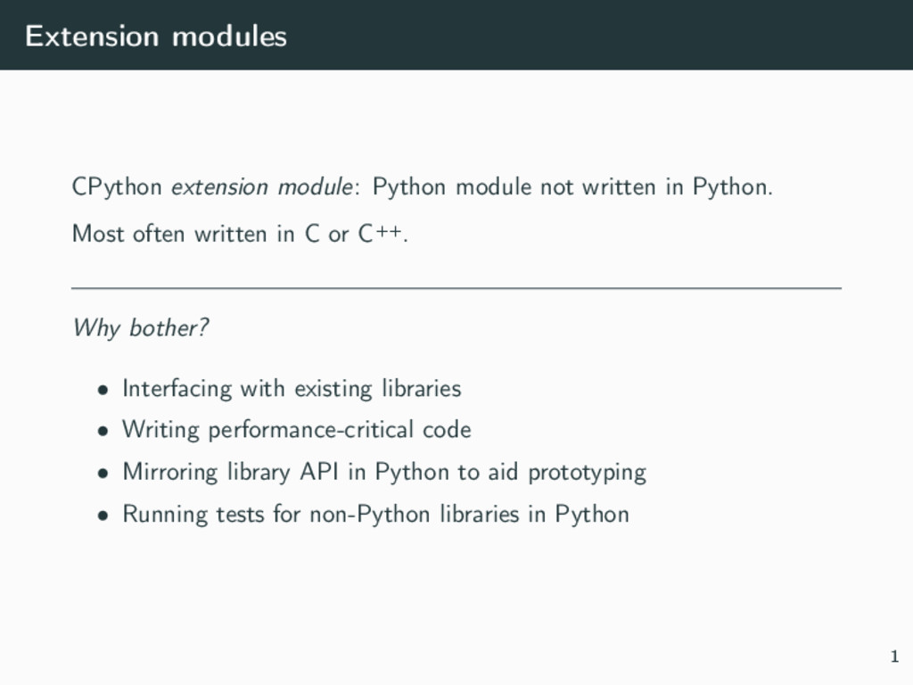 Extension modules CPython extension module: Pyt...