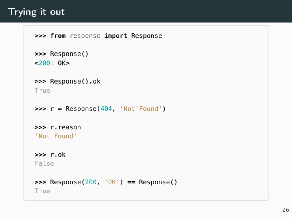 Trying it out >>> from response import Response...