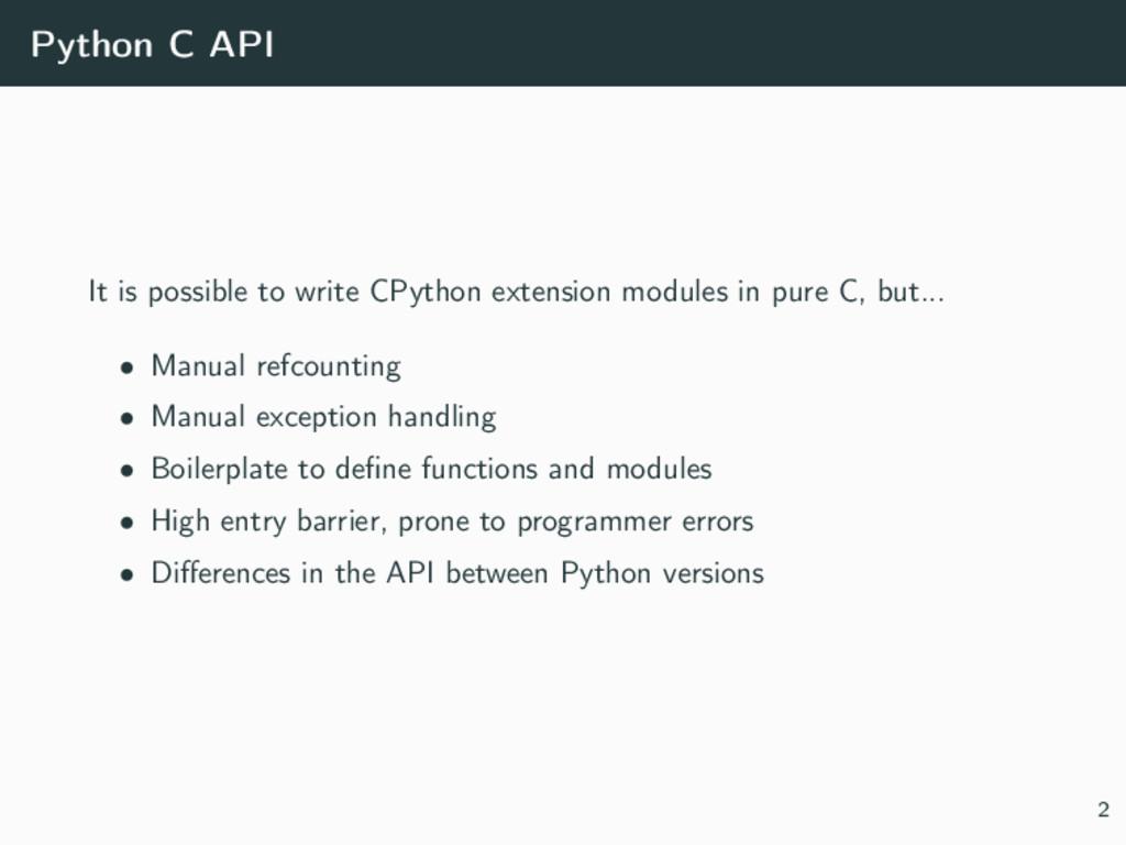 Python C API It is possible to write CPython ex...