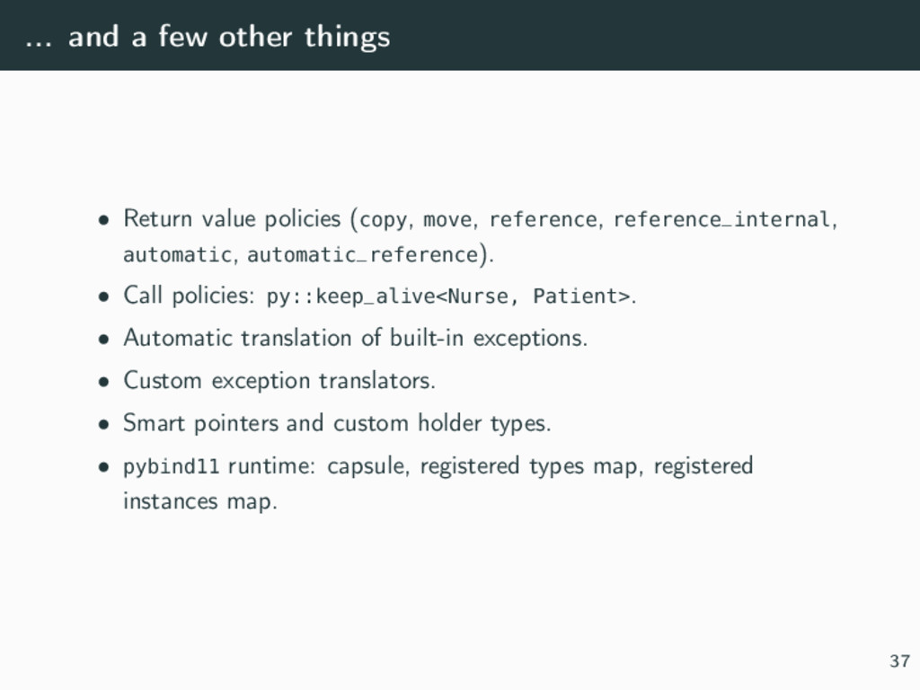 ... and a few other things • Return value polic...