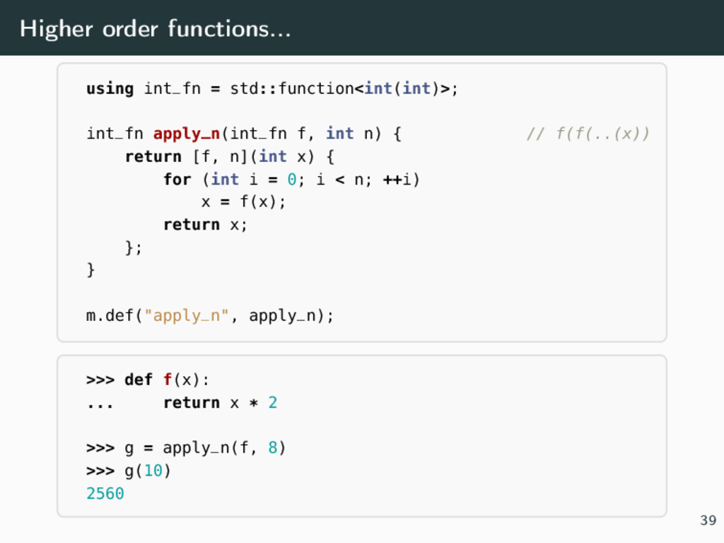 Higher order functions... using int_fn = std::f...