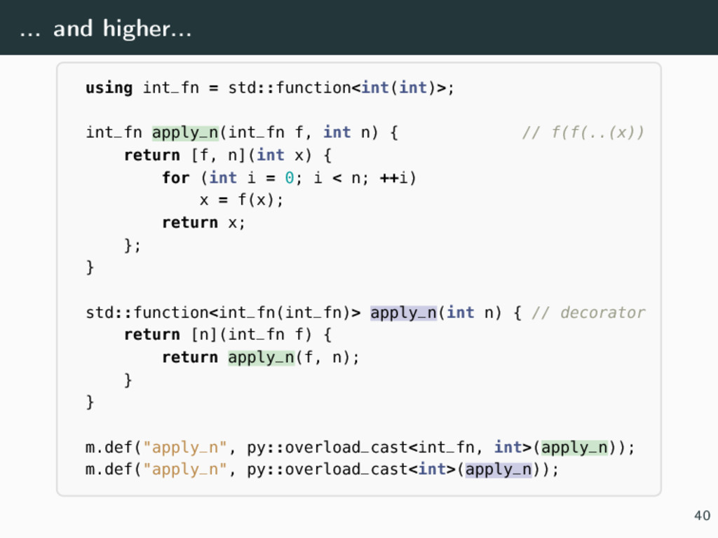... and higher... using int_fn = std::function<...
