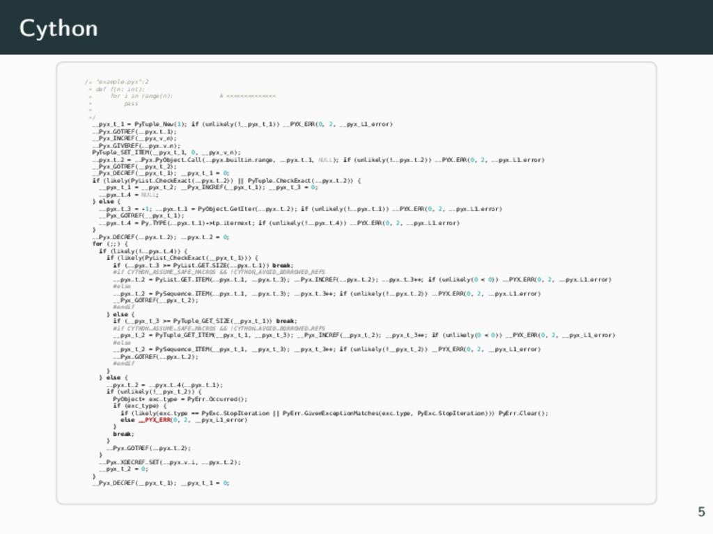 "Cython /* ""example.pyx"":2 * def f(n: int): * fo..."