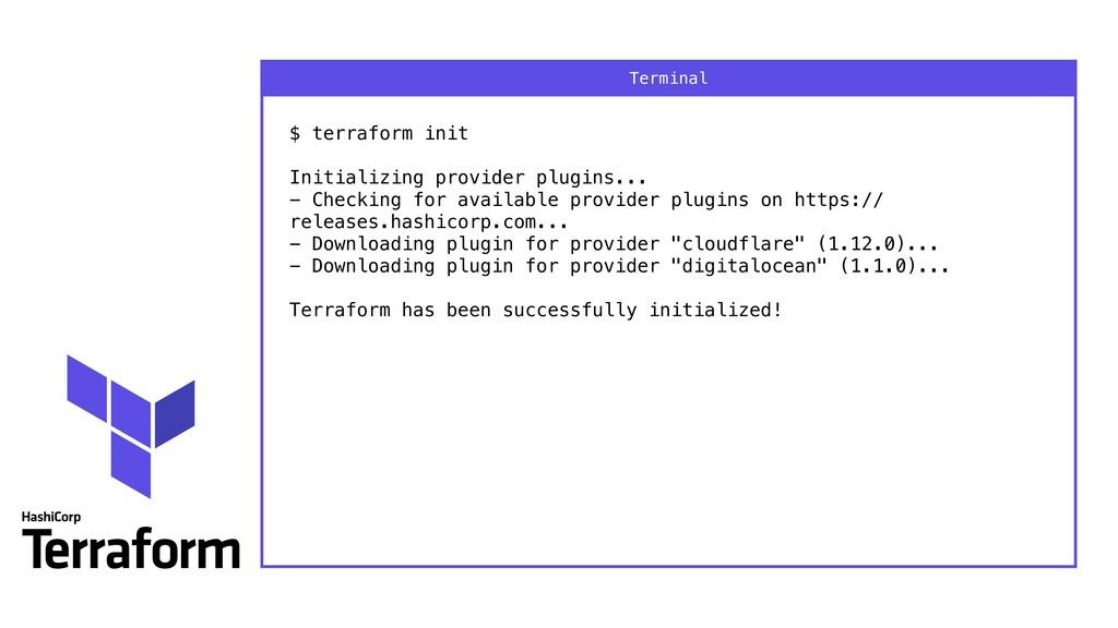$ terraform init  Initializing provider plugi...