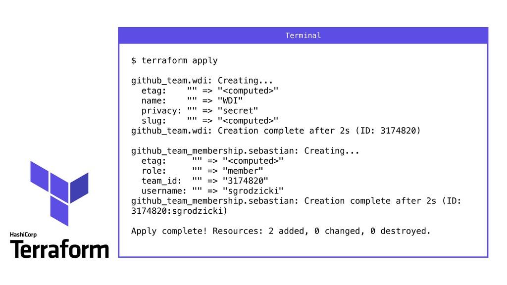 $ terraform apply  github_team.wdi: Creating....