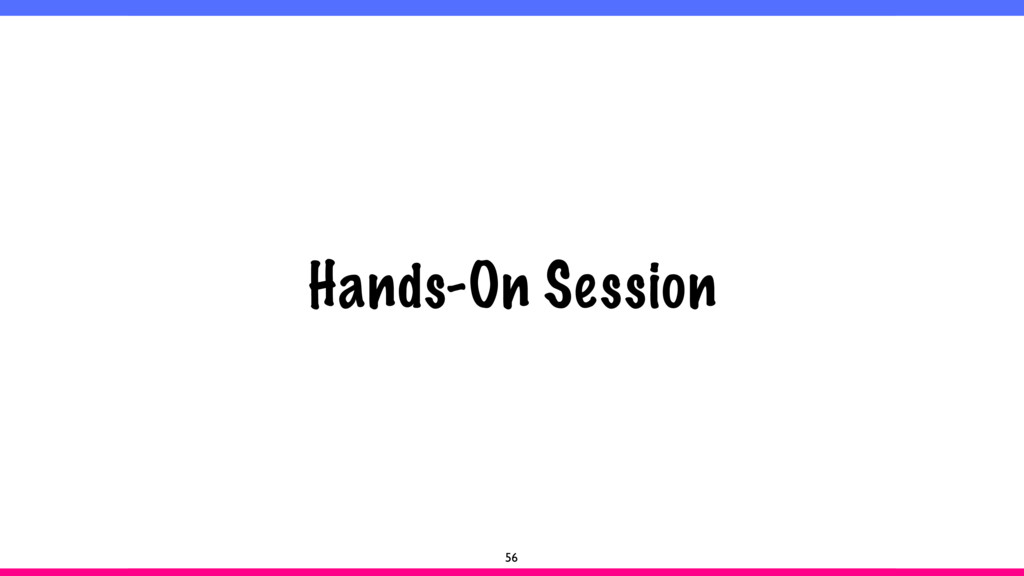 Hands-On Session 56