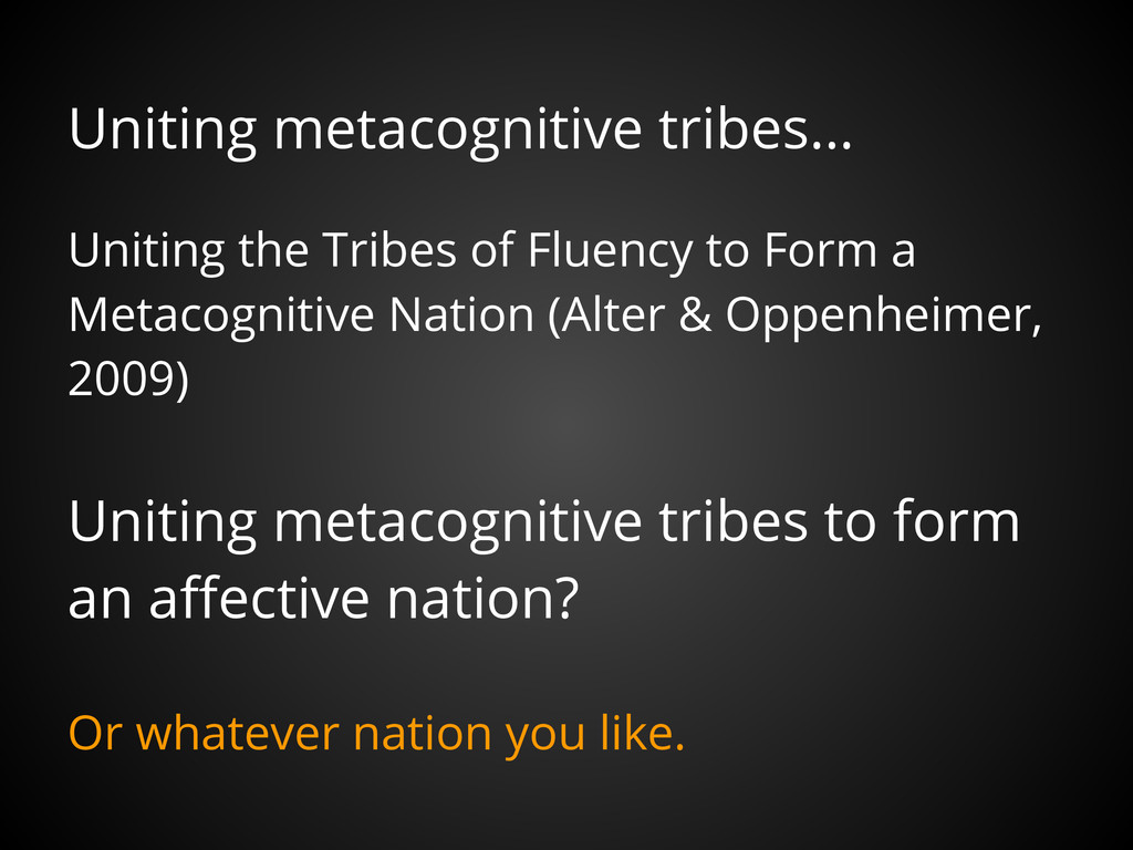 Uniting metacognitive tribes... Uniting the Tri...