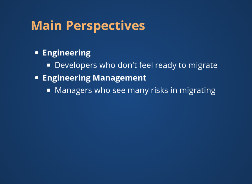 Main Perspectives Engineering Developers who do...