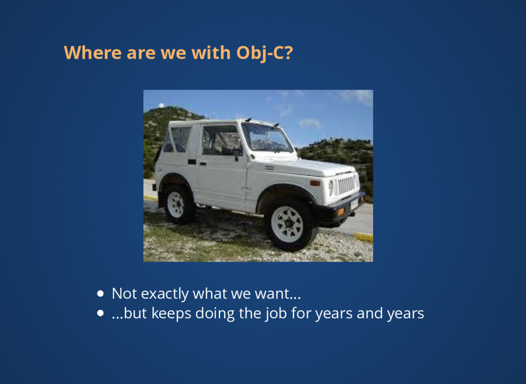 Where are we with Obj-C? Not exactly what we wa...