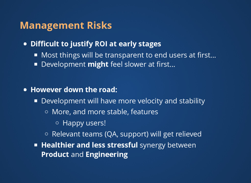 Management Risks Difficult to justify ROI at earl...