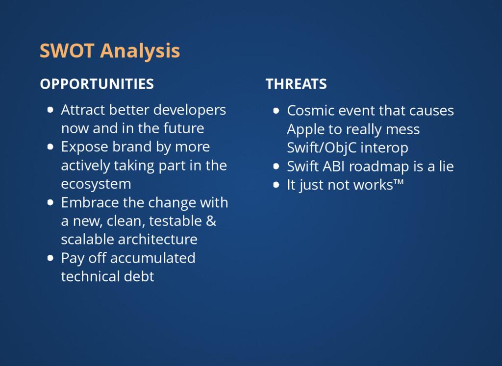 SWOT Analysis OPPORTUNITIES Attract better deve...