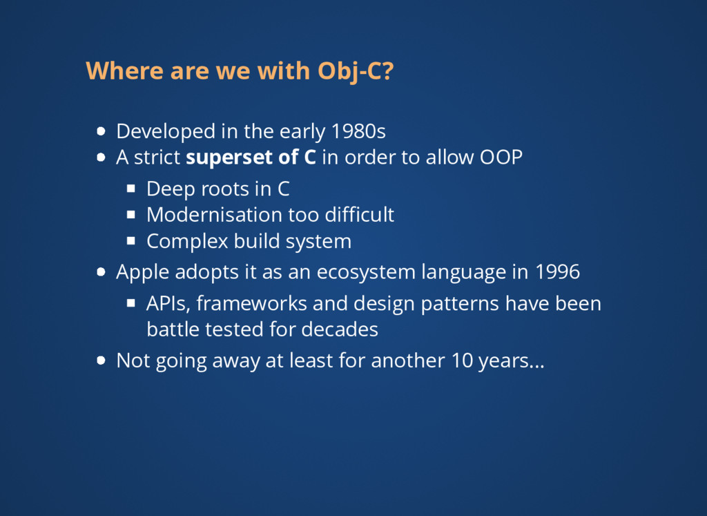 Where are we with Obj-C? Developed in the early...