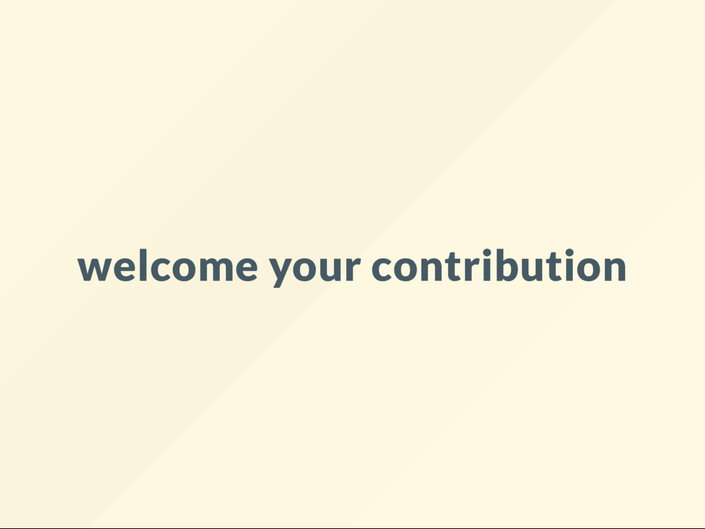 welcome your contribution