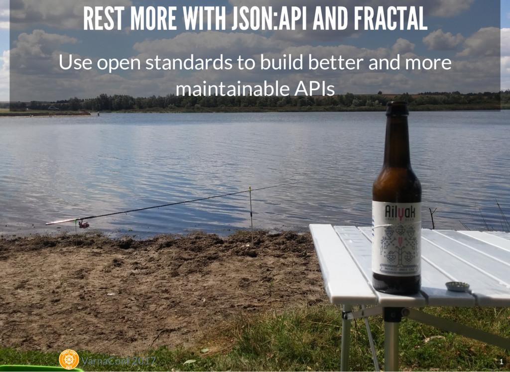 VarnaConf 2017 REST MORE WITH JSON:API AND FRAC...
