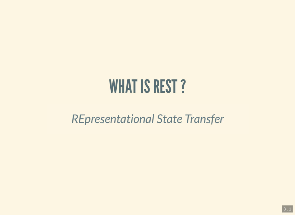 WHAT IS REST ? REpresentational State Transfer ...