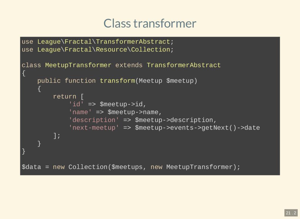 Class transformer use League\Fractal\Transforme...