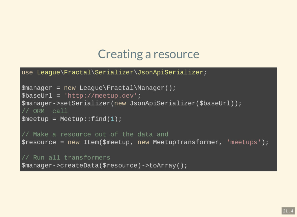 Creating a resource use League\Fractal\Serializ...