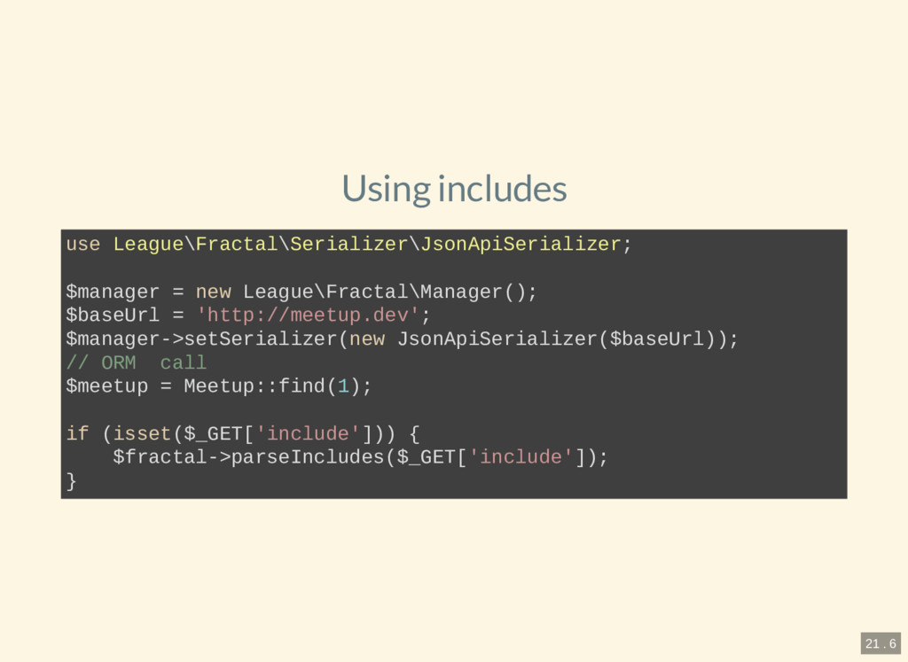 Using includes use League\Fractal\Serializer\Js...