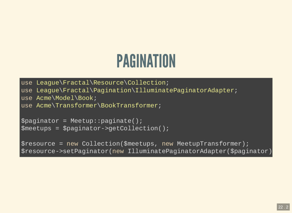 PAGINATION use League\Fractal\Resource\Collecti...