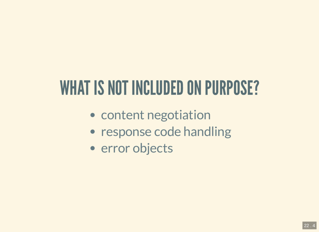 WHAT IS NOT INCLUDED ON PURPOSE? content negoti...