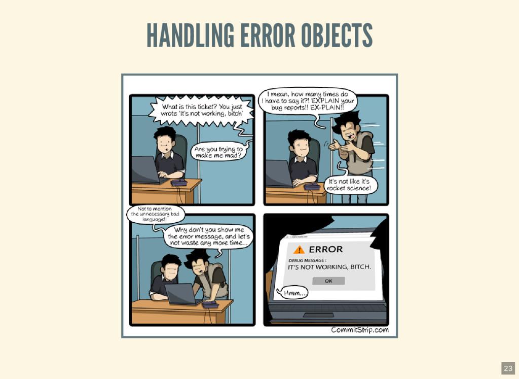 HANDLING ERROR OBJECTS 23